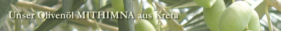 Mithimna - Unser Olivenöl aus Kreta ©